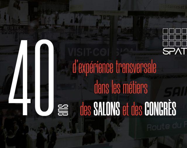 40 ans d'expérience transversale dans les métiers des Salons et des Congrès